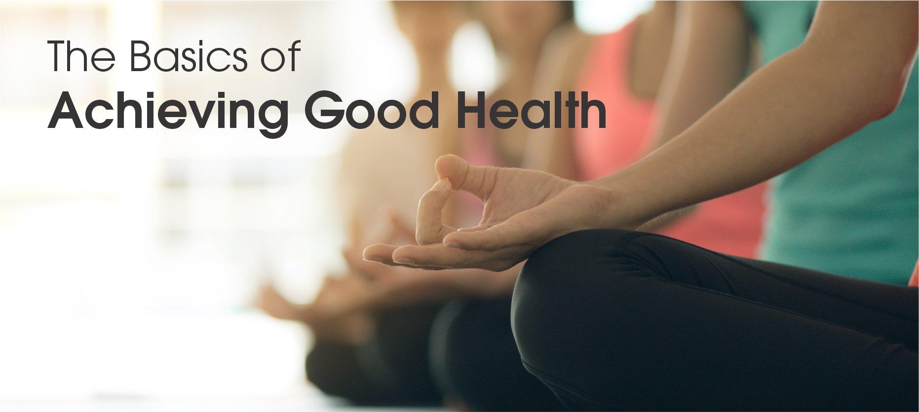 Achieving Good Health: The Basics