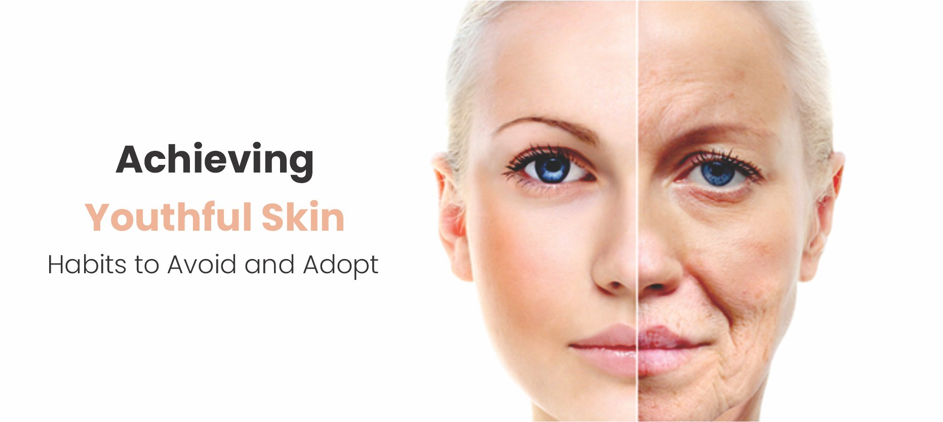 Achieving Youthful Skin: Habits to Avoid and Adopt