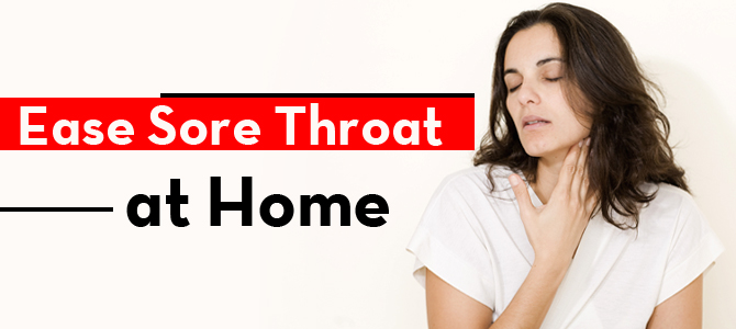 Ease sore throat at home
