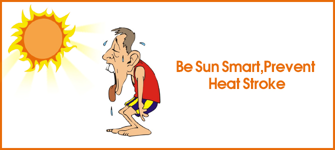 Be Sun Smart, Prevent Heat Stroke
