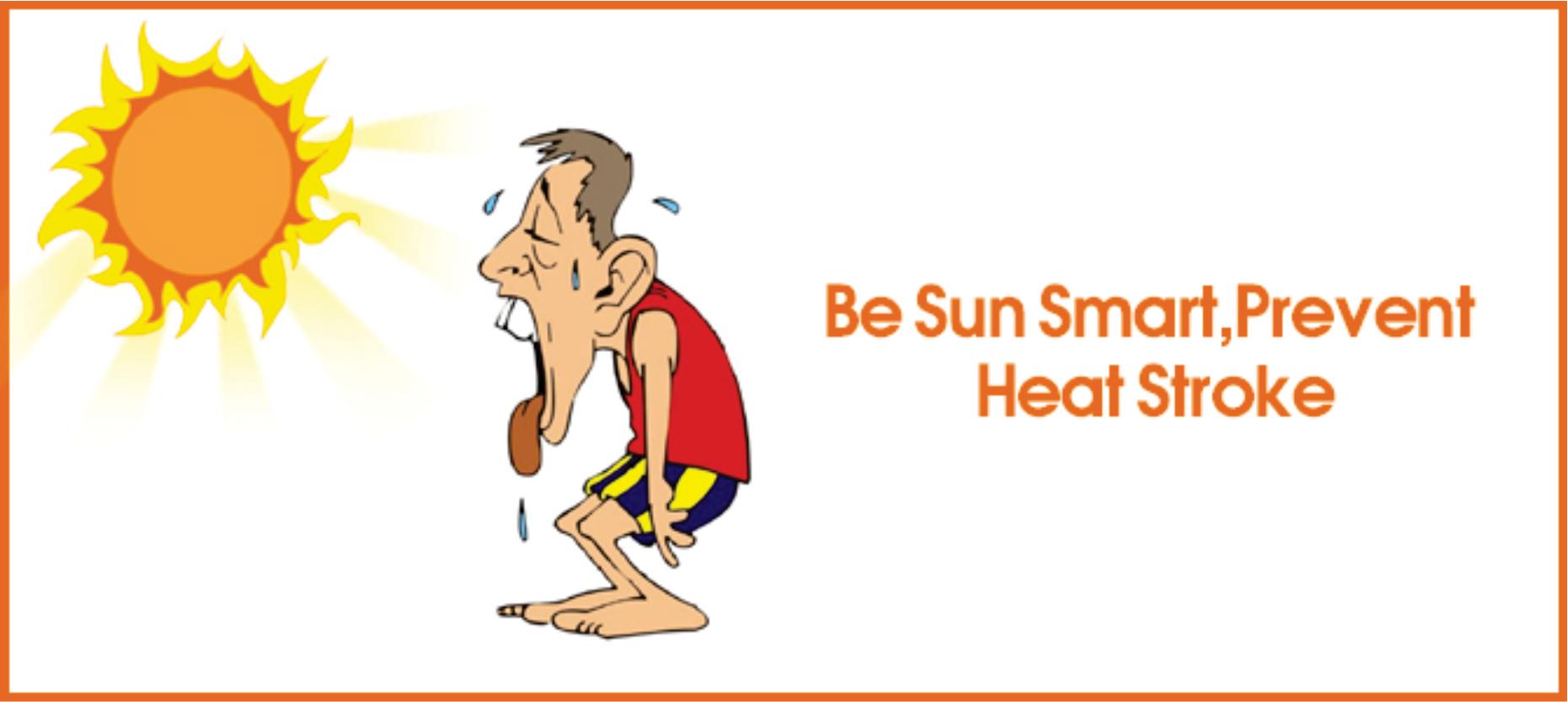 Be Sun Smart, Prevent Heat Stroke