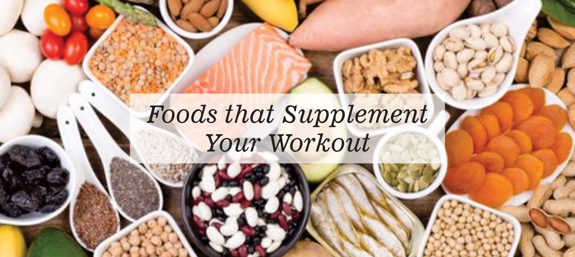 Foods that Supplement Your Workout