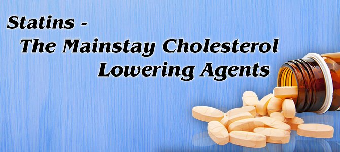 Statins – The mainstay cholesterol lowering agents