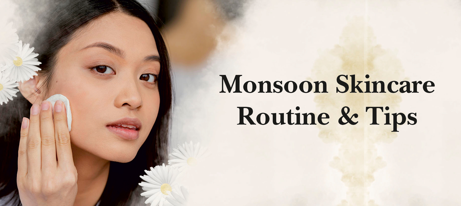 Your Skincare Guide this Monsoon