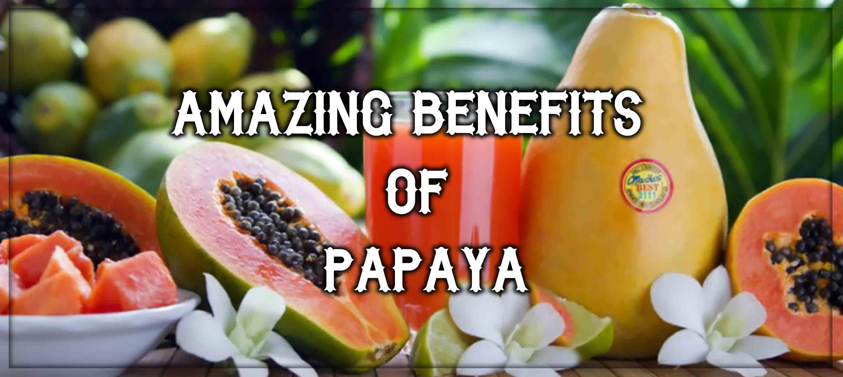 Amazing Benefits of Papaya