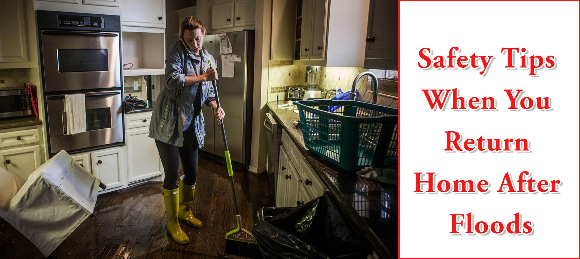 8 SAFETY MEASURES FOR YOU, WHEN YOU RETURN TO YOUR FLOODED HOME