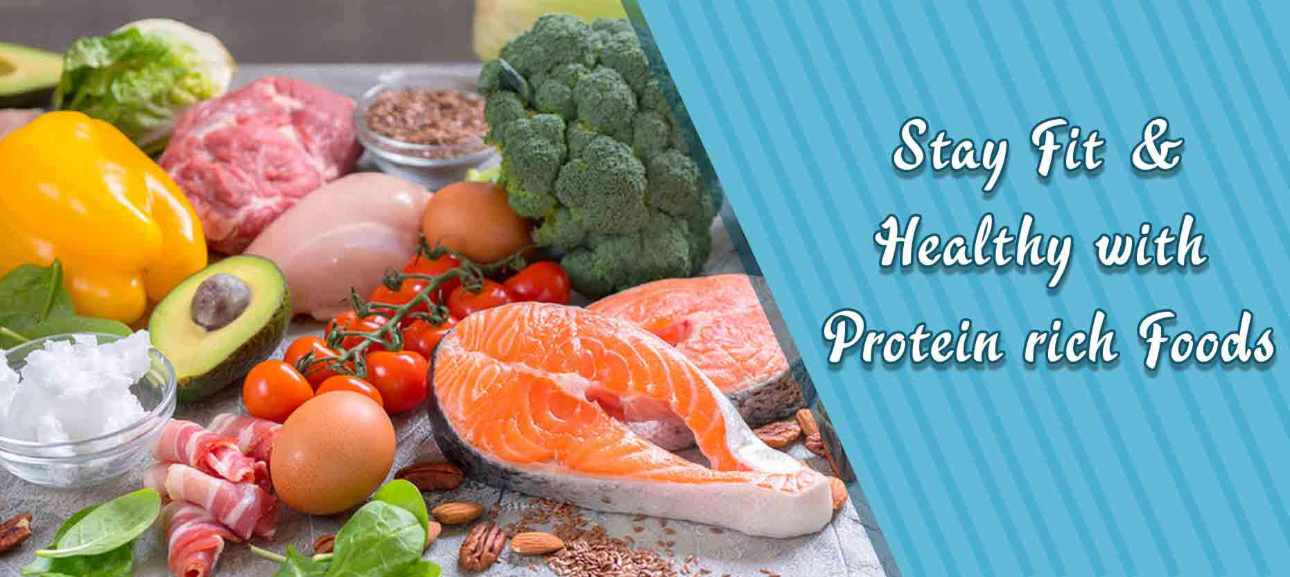 Stay Fit & Healthy with Protein Rich Foods