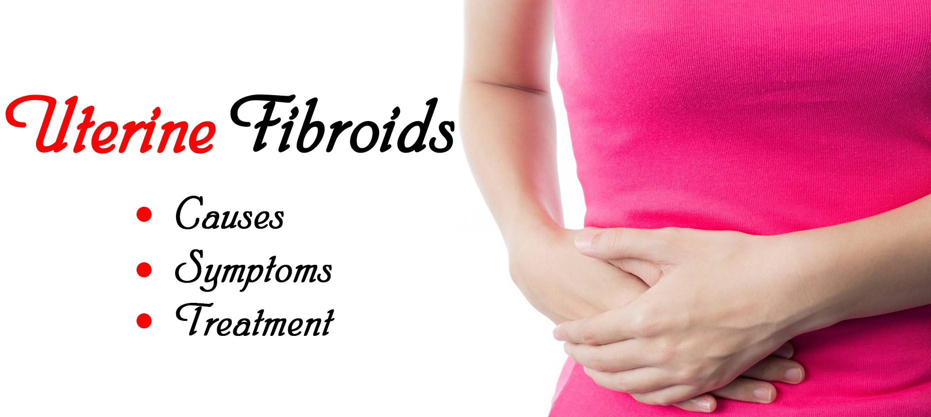 Uterine Fibroids : Symptoms, Causes and Treatment