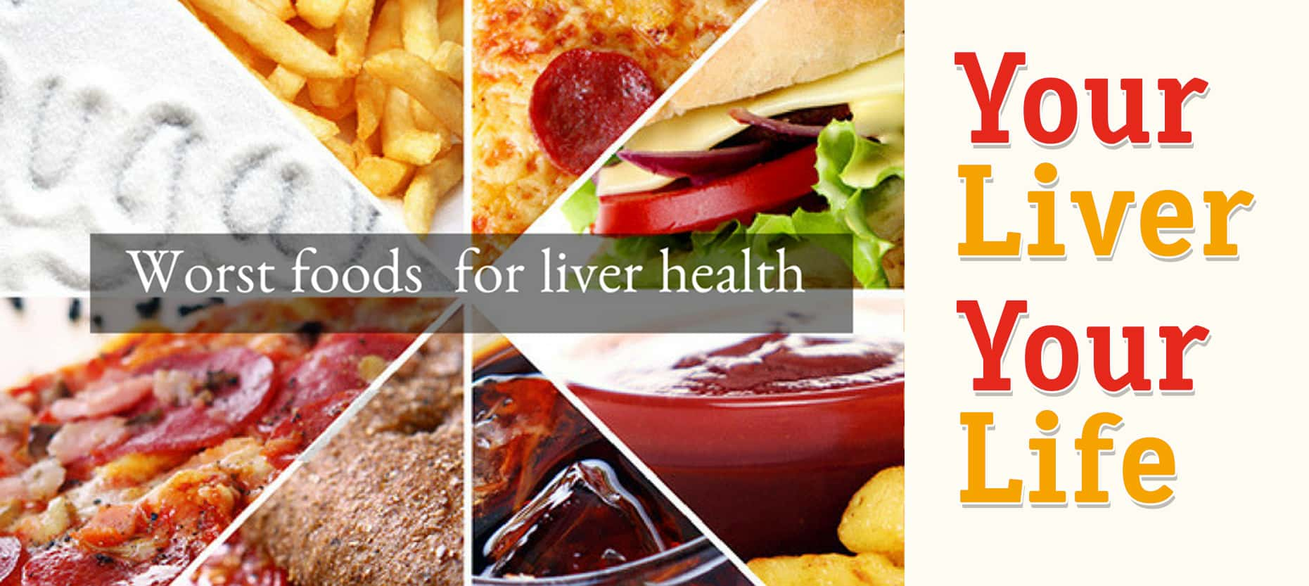 Your Liver-Your Life: Worst Foods to avoid for your Liver