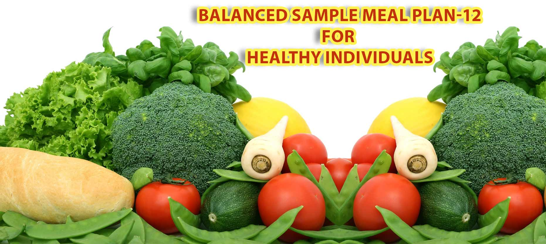 Balanced Sample Meal Plan-12 For Healthy Individuals