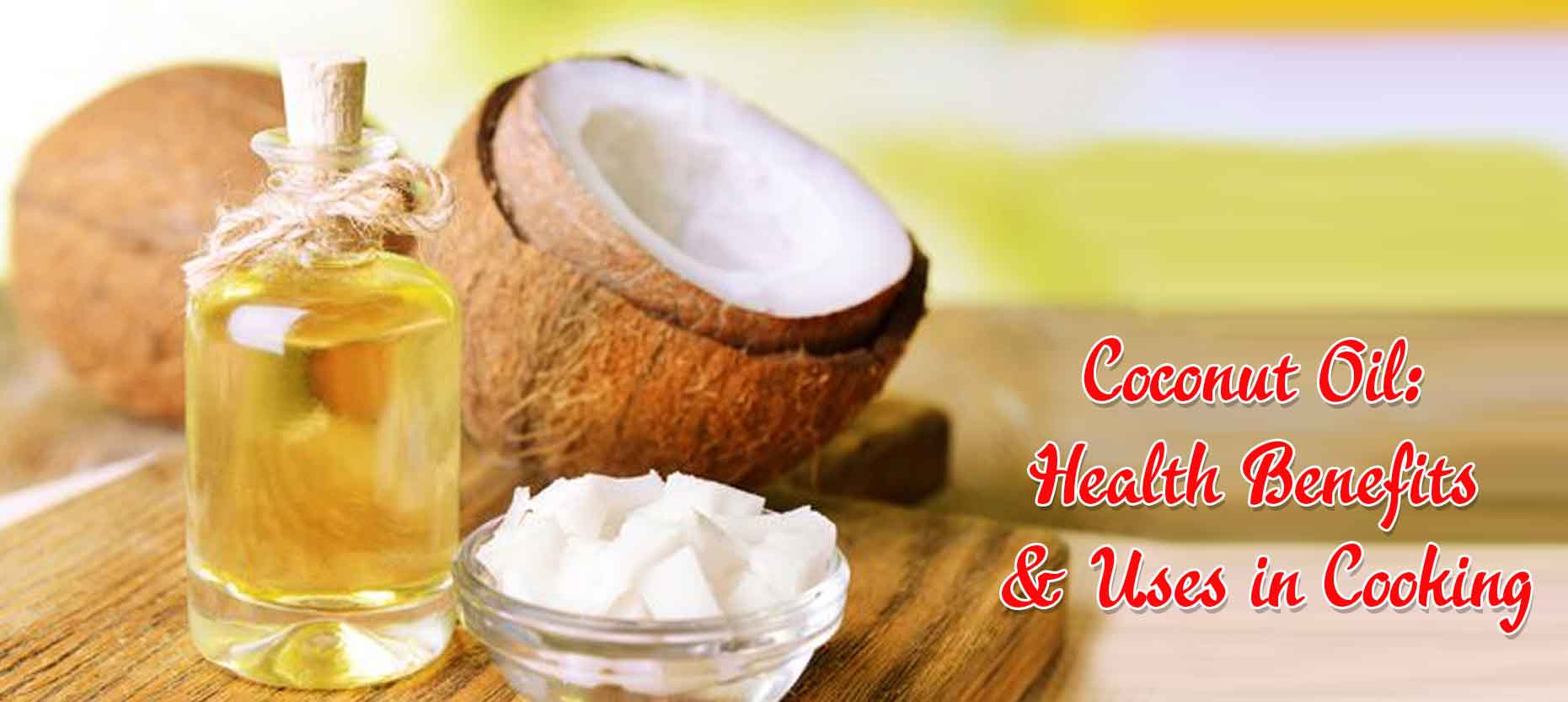 Coconut Oil: Health Benefits & Uses in Cooking