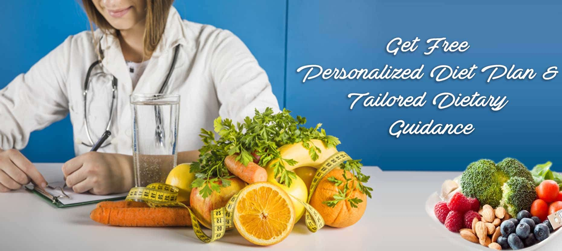 Get Free Personalized Diet Plan & Tailored Dietary Guidance