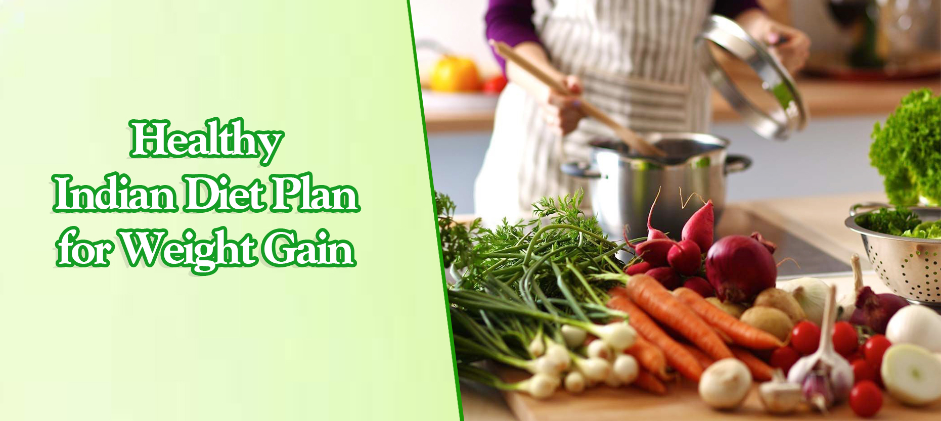 Healthy Indian Diet Plan for Weight Gain