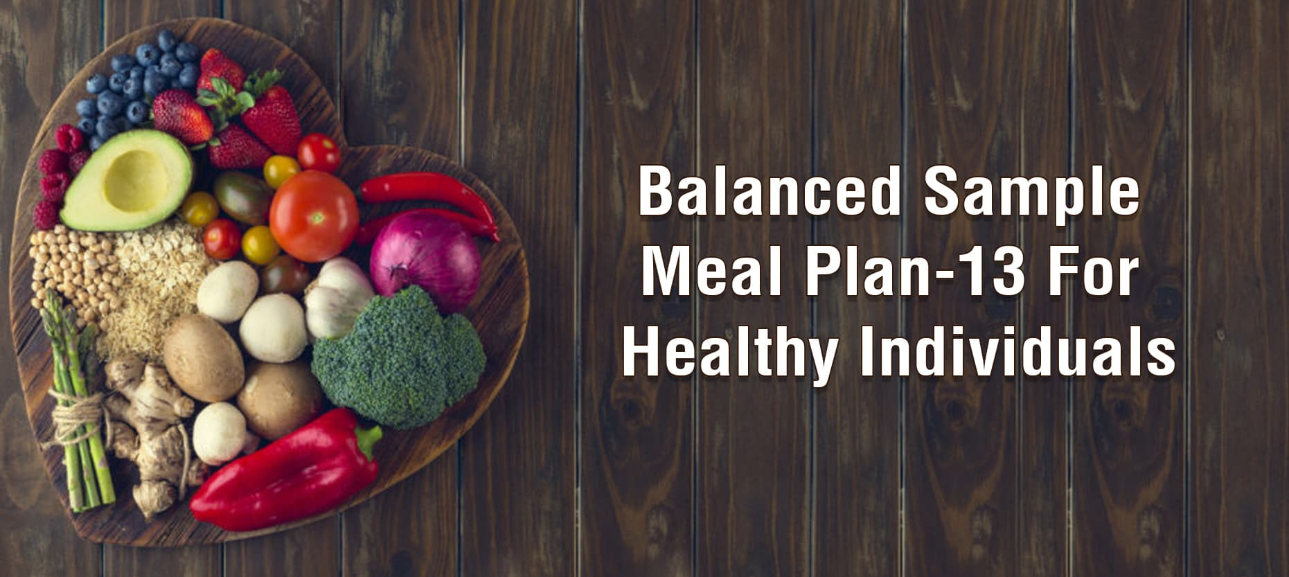 Balanced Sample Meal Plan-13 For Healthy Individuals