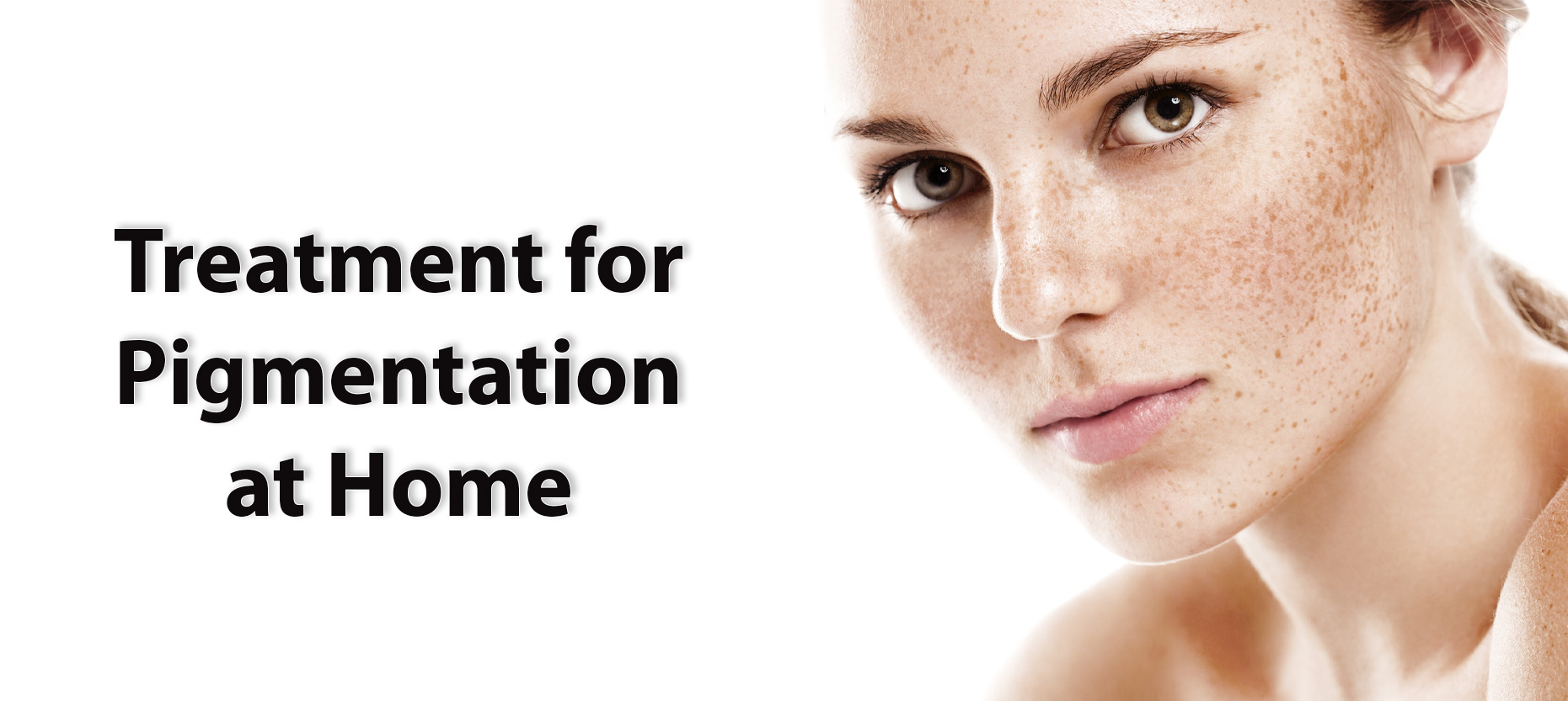 Treatment for Pigmentation at Home