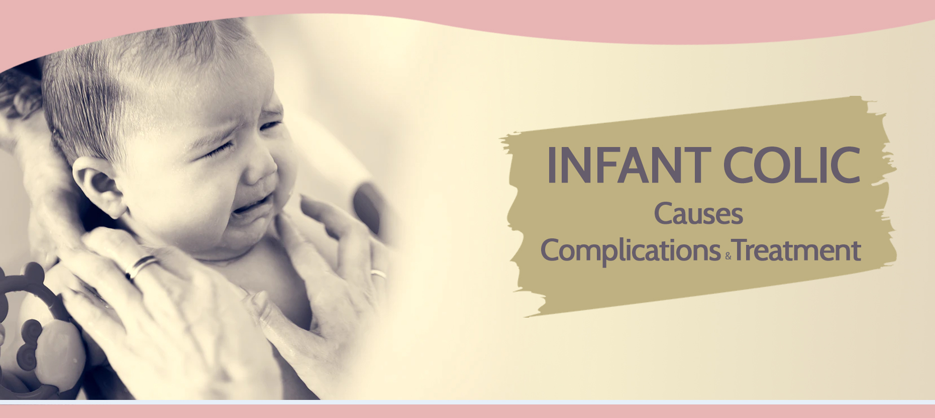 Don't Be Afraid of Colic in Infants- Tips for Parents