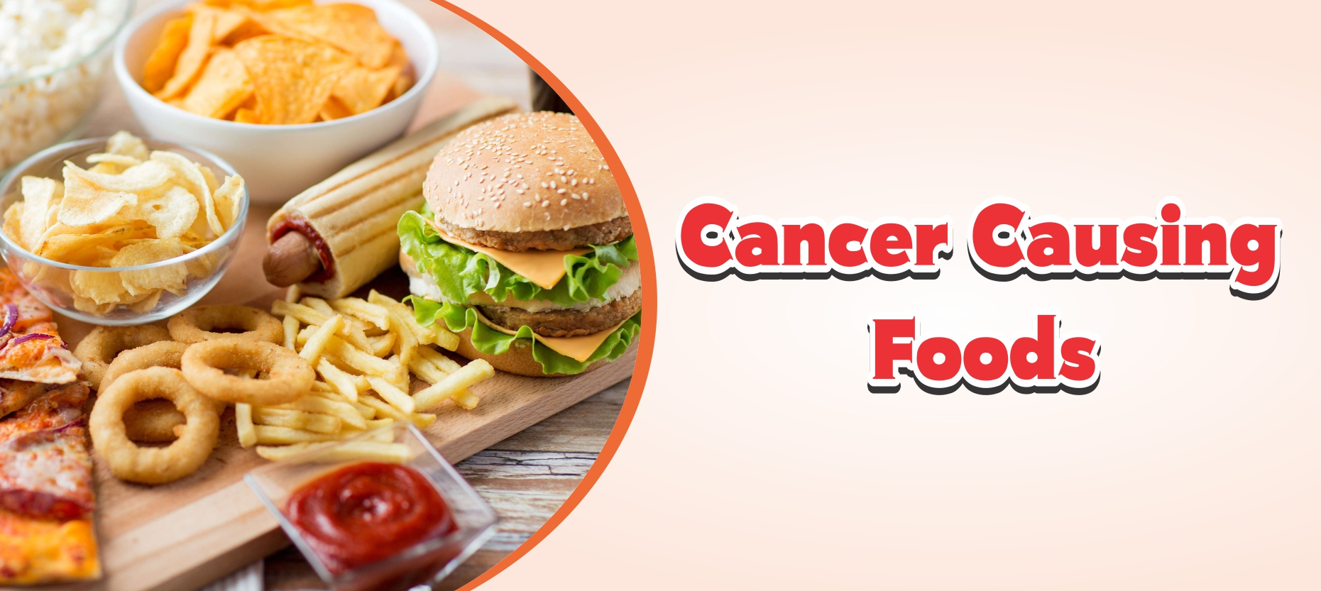 Top 7 Cancer Causing Foods to Avoid
