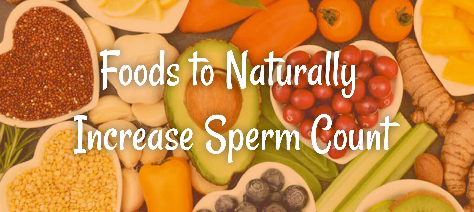 Foods to Naturally Increase Sperm Count
