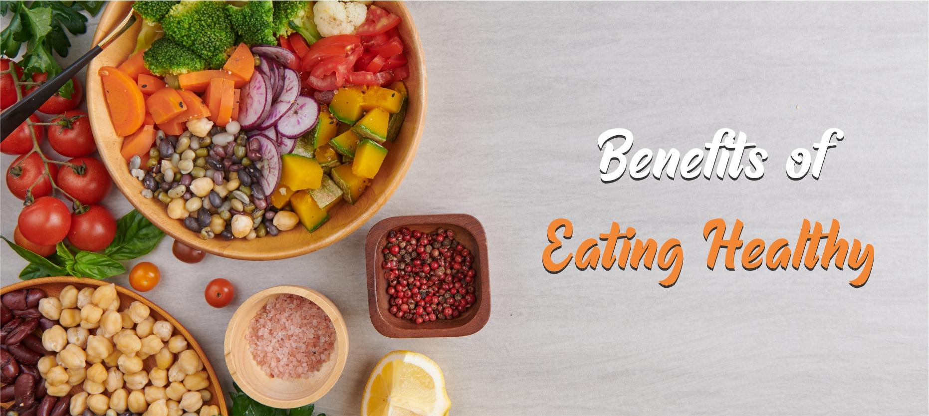 10 Benefits of Eating Healthy Food