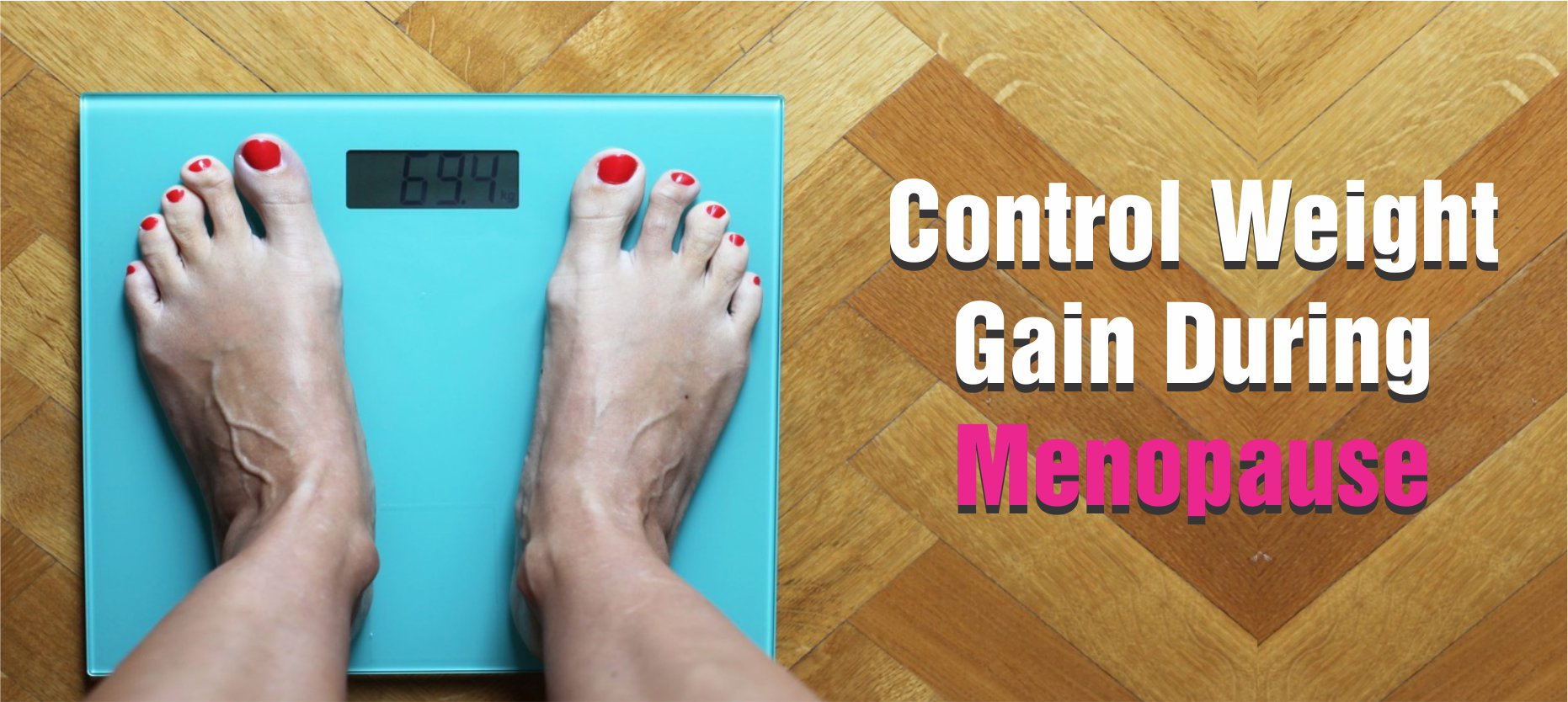 Control Weight Gain during Menopause